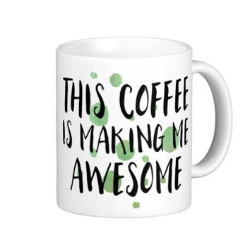 Funny This Coffee Is Making Me Awesome Classic White Coffee Mug