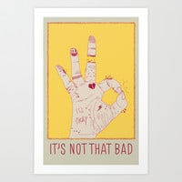 It's Not That Bad Art Print by Rendra Sy