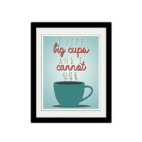"I like big cups and I cannot lie. Silly kitchen poster. Funny kitchen quote. Retro. Typography. Coffee. Coffee cup. 8.5x11"" Print."