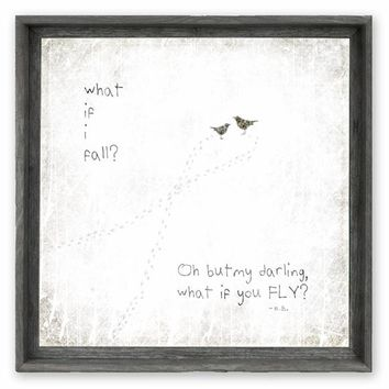 Rustic Framed Canvas Art - What If I Fall? Oh But My Darling What If You FLY ...  Natural Grey Tone Finish -  24x24