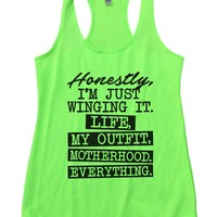 Honestly, I'm Just Winging It. Life, My Outfit, Motherhood, Everything. Womens Workout Tank Top