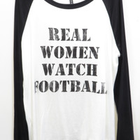 Real Women Watch Football Weekender Top