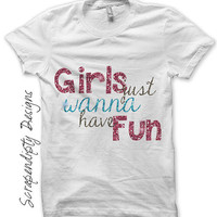 Girls Just Wanna Have Fun Iron on Transfer - Girls Iron on Shirt PDF / Sleepover Birthday Shirt / Girls Bachelorette Party Tshirt IT205