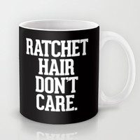 Ratchet Hair Don't Care Mug by RexLambo