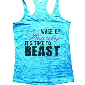 Wake Up Beauty It'S Time To Beast Burnout Tank Top By BurnoutTankTops.com - 1177