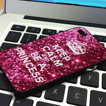 Keep calm and be a princess iPhone 4 iPhone 4S Case
