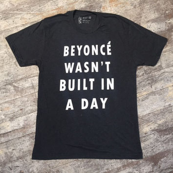 Beyonce wasn't built in a day