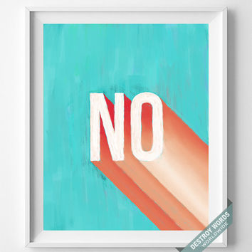 No, Print, Lettering, Art, Poster, Decor, Home, Acrylic, Painting, 3D, Pop, Minimal, Typographic, Wall Art, Hand Drawn, Bed Room, Dorm
