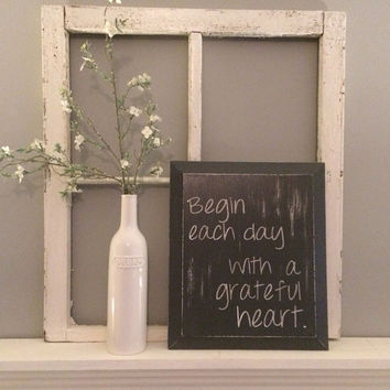 Begin each day with a grateful heart | quotes sign | inspirational quote | distressed sign | mothers day gift | housewarming gift | wedding