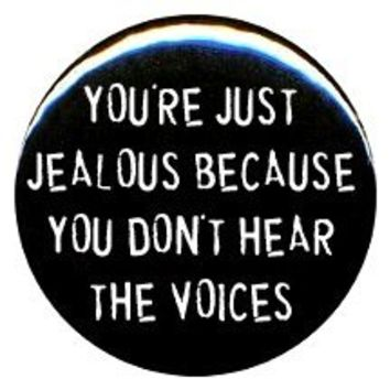 "1"" Rude/Gothic ""You Don't Hear the Voices"" Button/Pin"