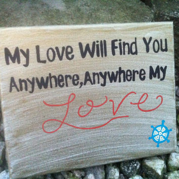 Hand Painted Canvas - My love will find you anywhere.