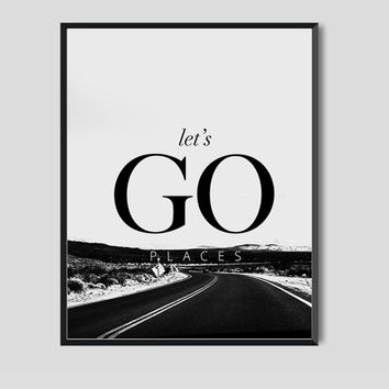 Adventure print photography travel poster road travel quote art typography inspirational quote print home decor fashion