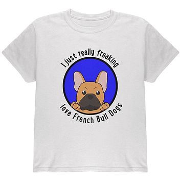 I Just Love French Bulldogs Youth T Shirt