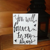You Will Forever Be My Always Wedding Sign, Wedding Decor, Home Decor, Couples Wedding Sign, Rustic Wedding Sign, Primitive Sign