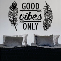 Feathers Good Vibes Only Version 2 Design Quote Decal Sticker Wall Vinyl