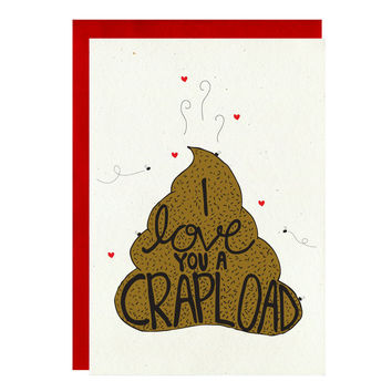 I Love You A Crapload Greeting Card