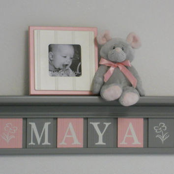 "Baby Nursery Girl Name Sign / Shelf - 6 Letters - MAYA with Flowers on 24"" Gray Shelf / Pink and Gray Nameplates"
