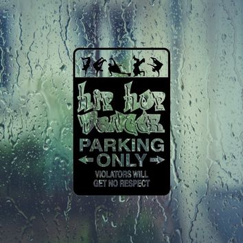 Hip Hop Dancer Parking Only Sign Die Cut Vinyl Outdoor Decal (Permanent Sticker)