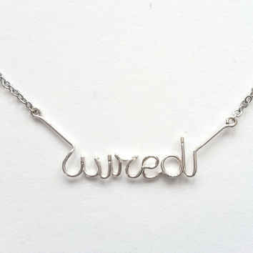 Wire Word Necklace - Cursive Silver Necklace, Unique Necklace, Wire Work Jewelry - 'Wired'
