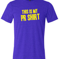 This Is My PR Shirt - Crossfit Shirt - Workout Shirt