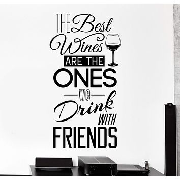 Wall Vinyl Decal Quote Best Wine Drinks With Friends Home Interior Devor Unique Gift z4236