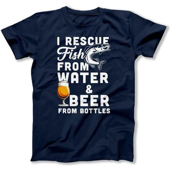 I Rescue Fish From Water & Beer From Bottles - T Shirt