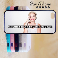 Miley Cyrus,Only God can Judge you,iPhone 5 case,iPhone 5C Case,iPhone 5S Case, Phone case,iPhone 4 Case, iPhone 4S Case,Case