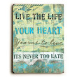 Live the Life by Artist Kandy Myny Wood Sign