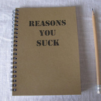Reasons You Suck  5 x 7 journal by JournalingJane on Etsy