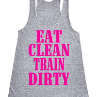 Eat clean train dirty Racerback Fitness Tank Top Workout Shirt Yoga shirt Motivational Tank Top Gym Shirt Workout Tank Top Grey IPW00045