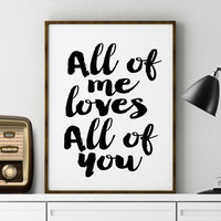 ANNIVERSARY GIFT All Of Me Loves All Of You Home Decor Art Printable Wedding Art Marriage Art Nursery art Children Wall Art Printable Poster
