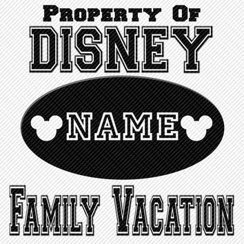 Property of Disney Family Vacation Choose Color Personalized w/ Name/Date Printable Iron On Transfer DIY Instant Download