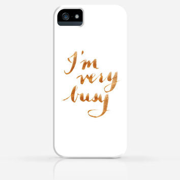 I'm Very Busy Modern Calligraphy iPhone 5 Case iPhone 5s Case iPhone 5C Case iPhone 4 Case Samsung Galaxy s5 Case iPhone Hard Plastic Case