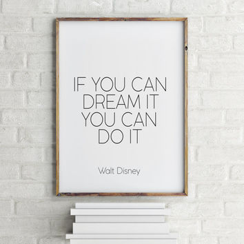 Printable quotes,WALT DISNEY QUOTE,If You Can Dream It You Can Do It,Nursery Quote,Motivational Print,Nursery Wall Art,Child Room Decor