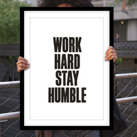 "Gift Ideas for Him Motivational Poster ""Work Hard Stay Humble"" New Years Resolution Holiday Gift Christmas Gift Art Print"