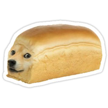 Doge Bread From Redbubble Buying