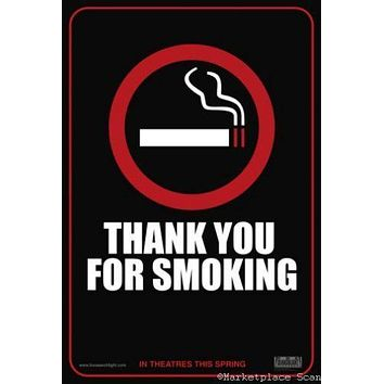 Thank You For Smoking movie poster Sign 8in x 12in