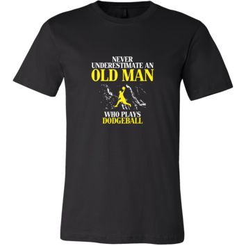 Dodgeball Shirt - Never underestimate an old man who plays dodgeball Grandfather Hobby Gift