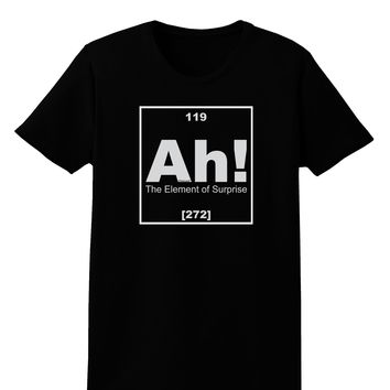 Ah the Element of Surprise Funny Science Womens Dark T-Shirt by TooLoud