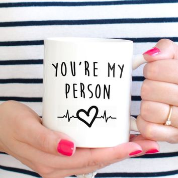 """You're My Person"" Grey's Anatomy Coffee Mug"