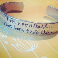 I am not afraid, I was born to do this, Jeanne D'arc quote  aluminum bracelet 1/2  inch wide floral bracelet