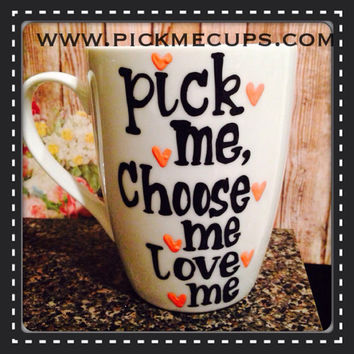 Pick Me Choose Me Love Me - Greys Anatomy Coffee Mug - youre my person Greys Fans - soul mate best friend BFF gift