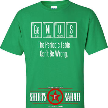 Genius Element Geek Shirt - Periodic Table Shirts For Geeks Funny Science Shirt