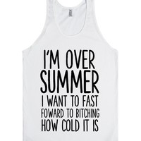 I'M OVER SUMMER I WANT TO FAST FOWARD BITCHING HOW COLD IT IS | Tank Top | SKREENED