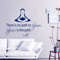 Zen Buddha Wall Decal Quote Happiness is the Path Yoga Vinyl Stickers Lotus Bedroom Interior Design Living Room Decor Yoga Studio Art KI101