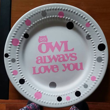 "10"" Gift & Decorative ""Owl Always Love You"" Plate - kitchen - home - decor - custom - personalized - cute - gifts for her - present"