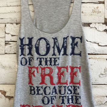 Home of the Free Because of the Brave: Grey
