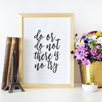 Yoda Quote Do Or Do Not There Is No Try Motivational Quotes Printable Art Inspirational Print Star Wars Gift Star Wars Art Typography Print