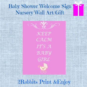 Keep Calm It's a Baby Girl - Party Sign - Nursery/kids Room Wall Art - Baby Shower/Birthday Gift - Instant Digital Printable-Pink Background