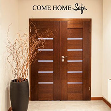 Come Home Safe Vinyl Wall Words Decal Sticker Graphic